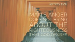 James 1:20 man's anger