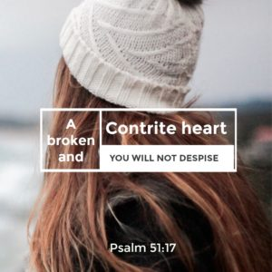 Psalm 51:17 a broken and contrite heart